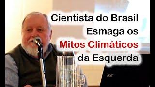 FARSA CLIMÁTICA da Esquerda Desmascarada por Cientista Brasileiro - Prof Molion Quebra os Mitos
