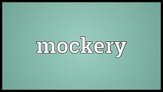 Mockery Meaning