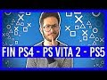 Fin de la PS4, arrivée de la PS5 et d'une PS Vita 2 ? Je vous en parle...