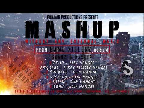 MASHUP | GAME KILLERZ | ELLY MANGAT | WITHOUT EXTERNAL MUSIC | 2018 | PUNJABI PRODUCTIONS