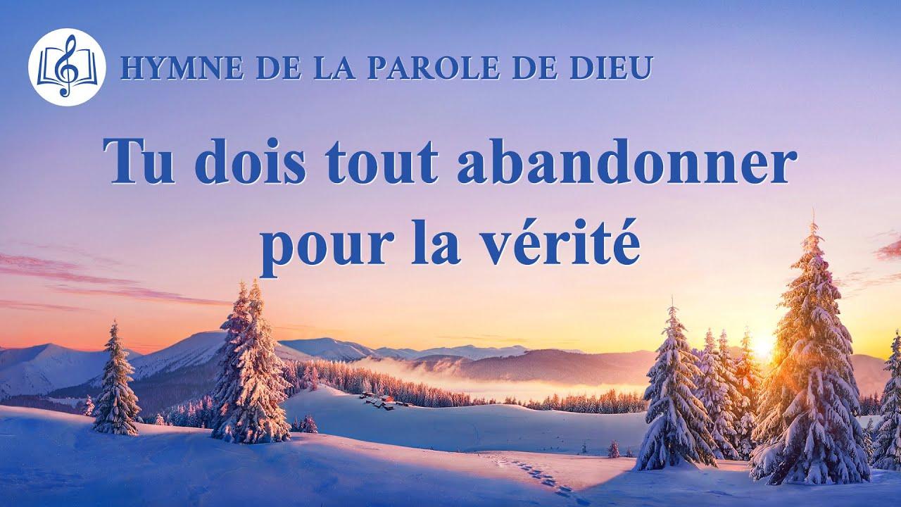 Musique chrétienne en français « Tu dois tout abandonner pour la vérité »
