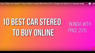 Top 10  Best Car Stereo To Buy Online in India With Price 2019 I Cheap  Car Stereo On Amazon india