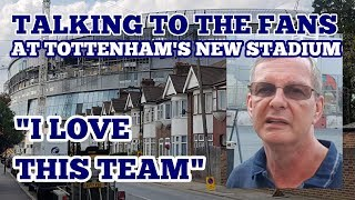 TALKING TO THE FANS AT TOTTENHAM'S NEW STADIUM: