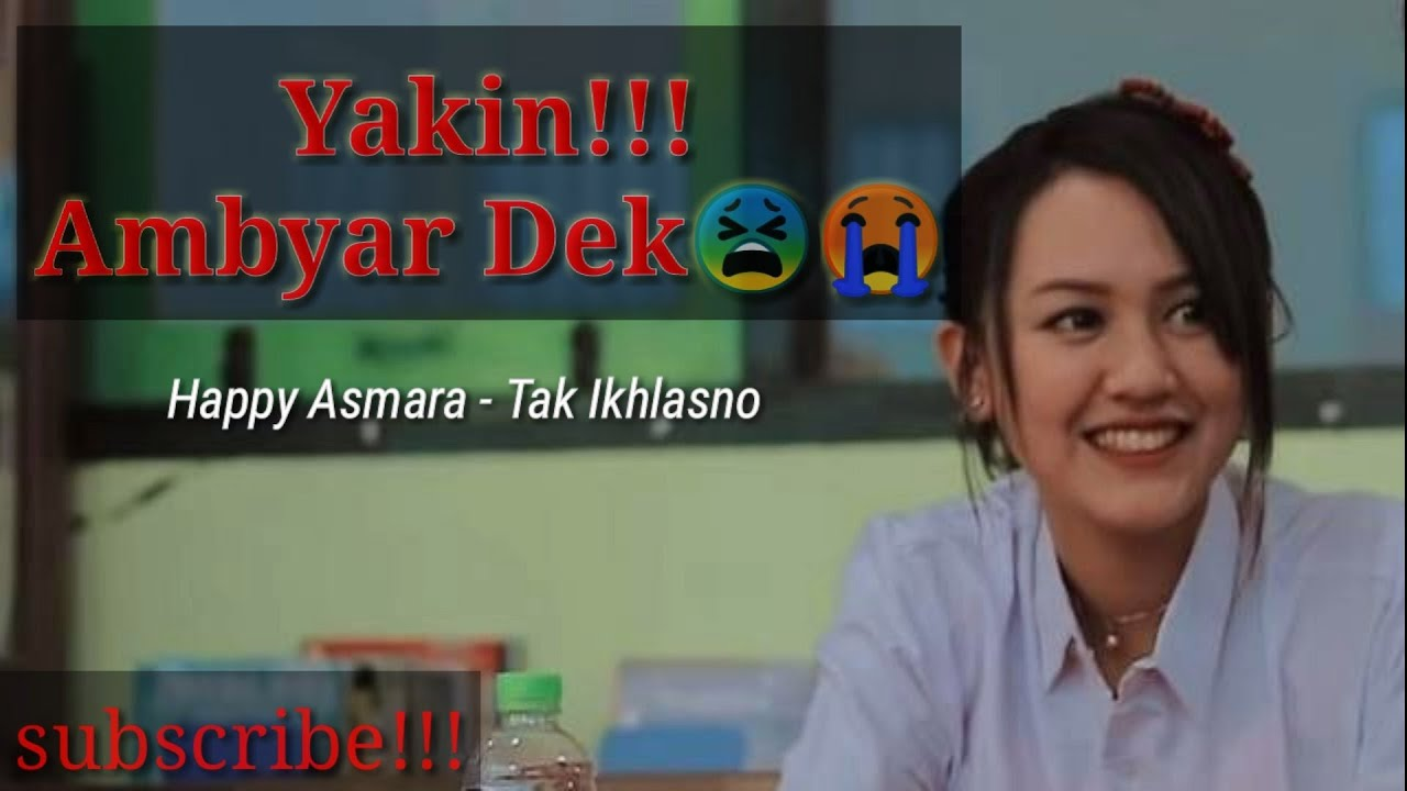 Ambyar Tak Ikhlasno Happy Asmara Lirik Unofficial Video