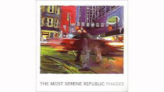Watch Most Serene Republic Stay Ups video
