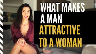 What Makes A Man Attractive To A Woman | FOR REAL |