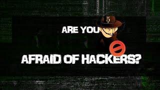 """Afraid of """"Hackers""""?"""