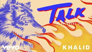 Cover images Khalid - Talk (Disclosure VIP (Audio))