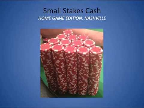 Small Stakes Cash - Nashville Home Game