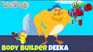 Eena Meena Deeka | Body Builder Deeka Gags - 06 | Funny Cartoons for Kids | Wow Toons