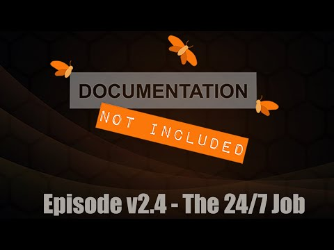 Episode v2.4: The 24/7 Job