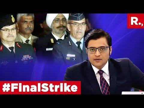 Pakistan Escalates, Time For #FinalStrike?   The Debate With Arnab Goswami