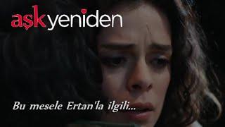 Aşk Yeniden - Bu mesele Ertan'la ilgili... / 15.Bölüm