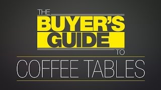 How to Shop for Coffee Tables