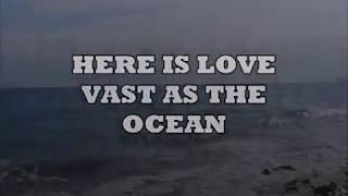 HERE IS LOVE VAST AS THE OCEAN with lyrics - Robin Mark