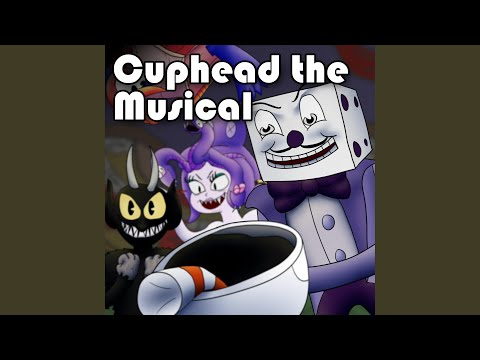 Cuphead the Musical (feat. Markiplier & NateWantsToBattle)