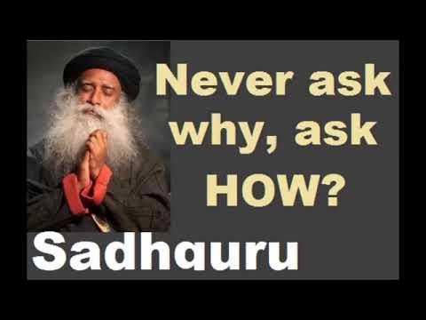 Spiritual Healing Power Successes Sadhguru Never Ask Why Ask How