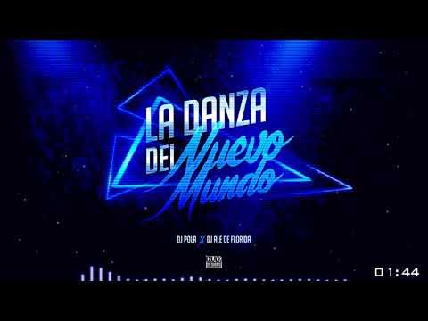DJ POLA X DJ ALE DE FLORIDA - LA DANZA DEL NUEVO MUNDO