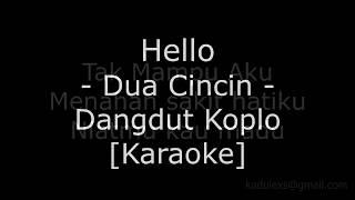 Hello - Dua Cincin (Cover Dangdut Koplo Karaoke No Vokal)