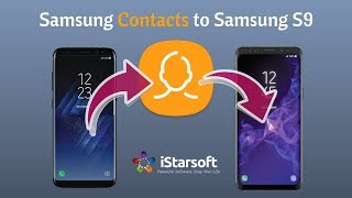 How to Transfer Contacts from Samsung to Samsung Galaxy S9