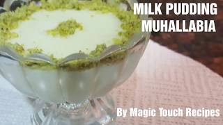 MILK PUDDING (ARABIAN ) - MUHALLABIA