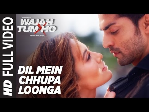 Dil Mein Chhupa Loonga Song Lyrics From Wajah Tum Ho