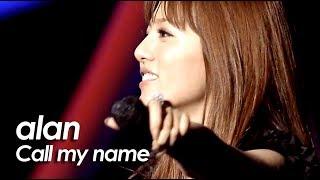 alan ( 阿? 阿蘭)『 Call my name 』by miu JAPAN