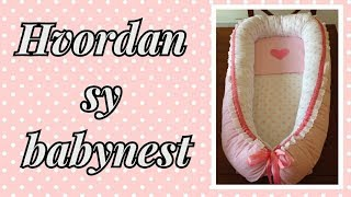 Tutorial Hvordan sy babynest/ How to sew a babynest
