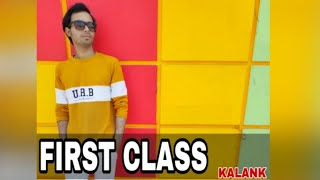 First Class - Kalank | Dance Choreography | Raj ladla
