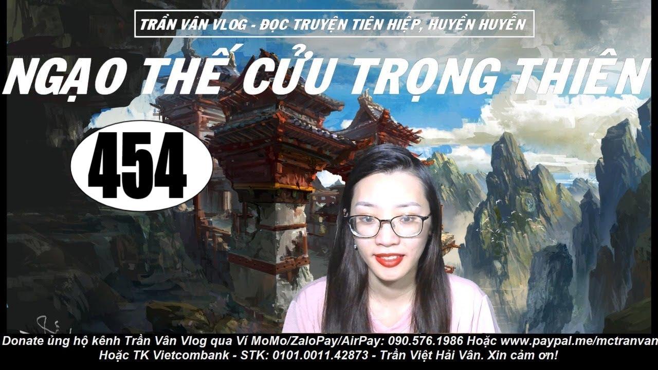 NTCTT 454 - Thiên Cũng Phải Đổi | Truyện Tiên Hiệp Huyền Huyễn Hay | Trần Vân Vlog