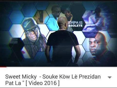 Sweet Micky - Souke Kòw Lè Prezidan Pat La.(Official Video).SAJES NET ALE RAP KREYOL TV SHOW