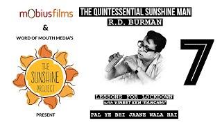 The Quintessential Sunshine Man - RD Burman | Lessons for Lockdown | #7 - Pal Ye Bhi Jaane Wala Hai Thumb