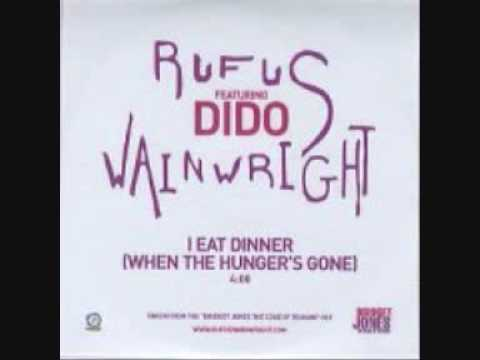 Rufus Wainwright  (Dido) - I Eat Dinner