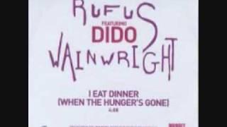 Rufus Wainwright  (Dido) - I Eat Dinner