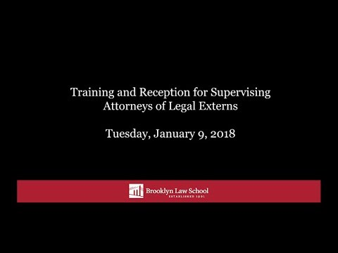 Training and Reception for Supervising Attorneys of Legal Externs