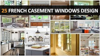 25 French Casement Windows Design - Deconatic