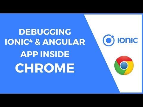 Debugging Ionic 4 and Angular Application Inside Chrome