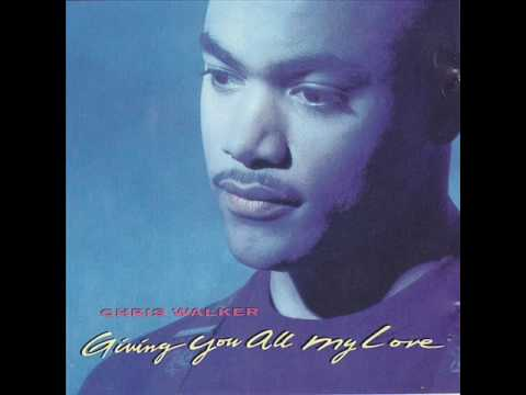 Giving You All My Love - Chris Walker