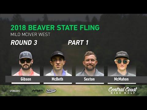 2018 Beaver State Fling - Round 3 - Part 1 - Gibson, McBeth, Sexton, McMahon