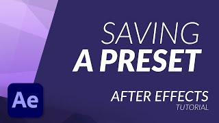 How to Save a Preset in After Effects - TUTORIAL