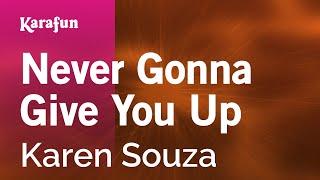 Karaoke Never Gonna Give You Up - Karen Souza *