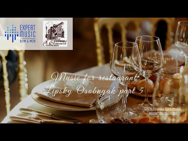 Music for restaurant - Lipsky Osobnyak part 5