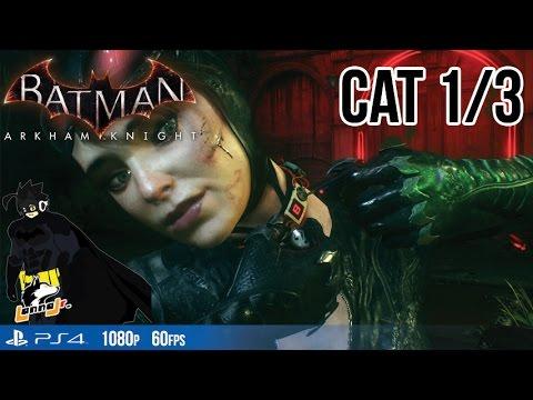 Batman Arkham Knight [Catwoman]: ภารกิจช่วย Catwoman 3/3 - วันที่ 10 Oct 2015