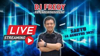 Dj Fredy Fr Entertainment Live Streaming Sabtu 14 Agustus 2021