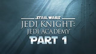 "Star Wars Jedi Knight: Jedi Academy - Let's Play - Part 1 - ""Yavin 4: Basic Training"" 