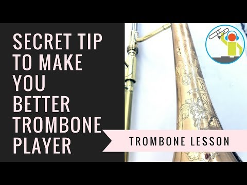 Secret Tip That Will Make You a Better Trombone Player