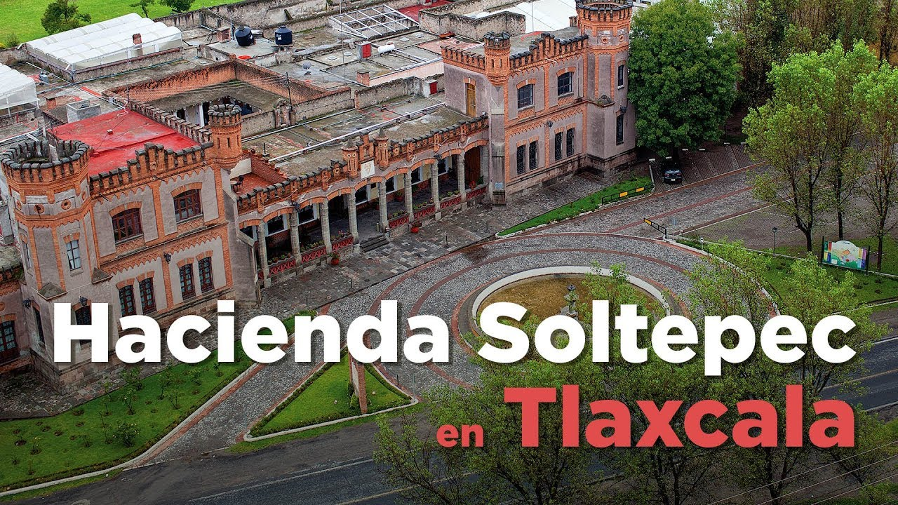Hacienda Soltepec en Tlaxcala, Descúbrela - YouTube