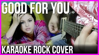 Selena gomez - good for you (rock cover, instrumental / karaoke) [120bpm]