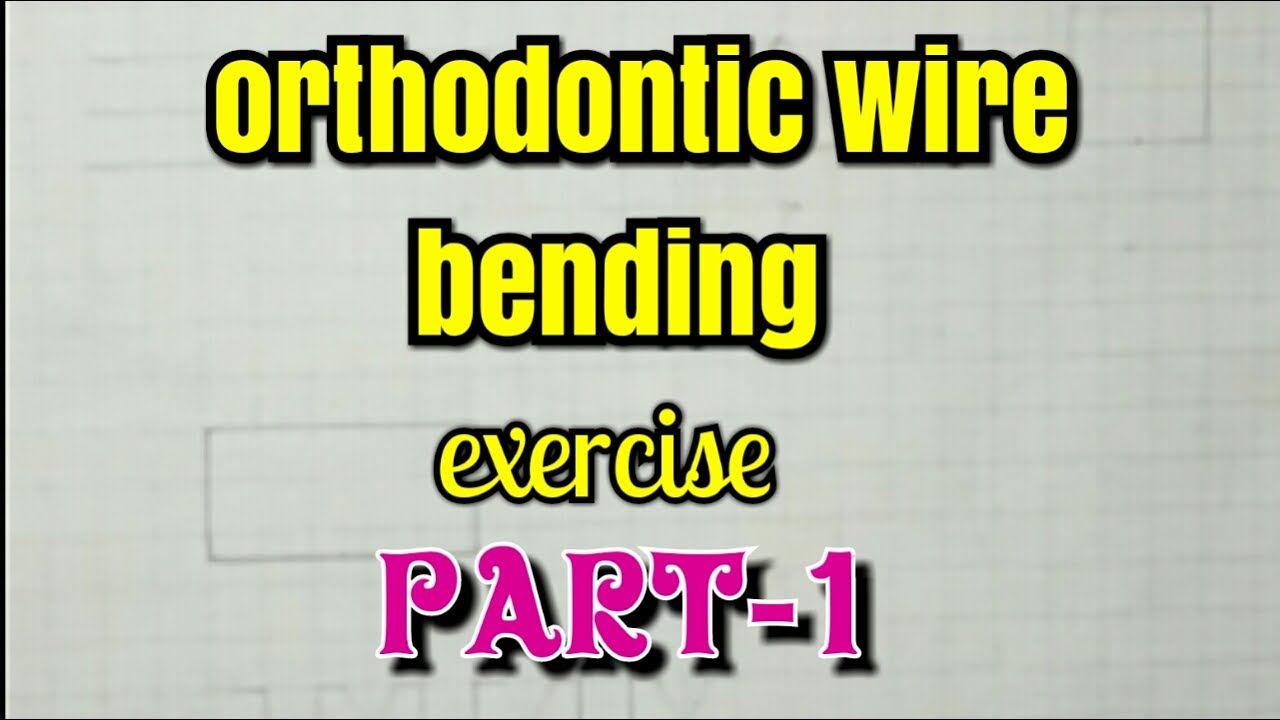 Orthodontic wire bending (part-1)\