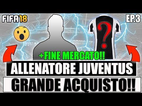 ULTIMO GRANDE ACQUISTO!! + FINE DEL MERCATO!! FIFA 18 CARRIERA ALLENATORE JUVENTUS #3 By Giuse360